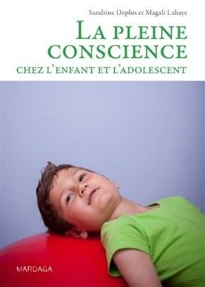 Couverture du livre La plein conscience chez l'enfant et l'adolescent